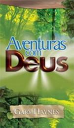 Aventuras com Deus (Gary Haynes)