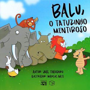 Balu, o tatuzinho mentiroso (Joel Theodoro)