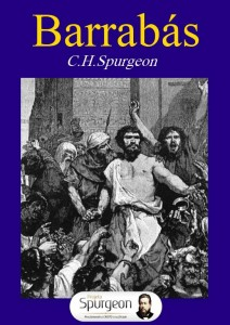 Barrabás (Charles Haddon Spurgeon)