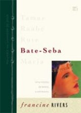 Bate-Seba – Mulheres na linhagem de Jesus (Francine Rivers)