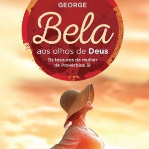 Bela aos olhos de Deus (Elizabeth George)