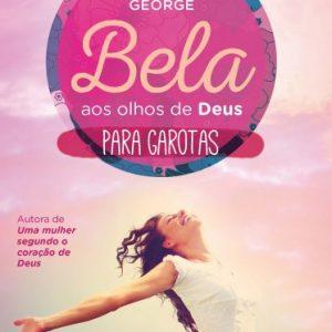 Bela aos olhos de Deus para garotas (Elizabeth George)