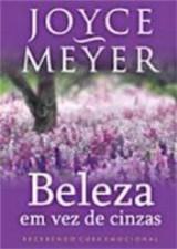 Beleza Em Vez de Cinzas (Joyce Meyer)