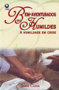 Bem-aventurados os humildes (Jease Costa)