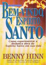 Bem-Vindo, Espírito Santo (Benny Hinn)