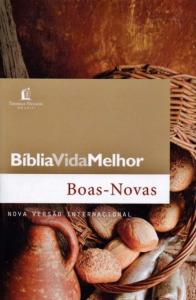 Bíblia Vida Melhor: Boas Novas (Vários autores)