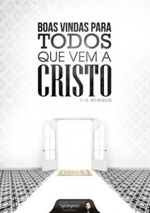 Boas vindas para todos que vem a Cristo (Charles H. Spurgeon)