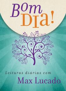 9° - Bom dia! Leituras diárias com Max Lucado (Max Lucado)