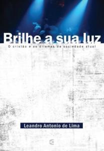 Brilhe a sua luz (Leandro Antônio de Lima)