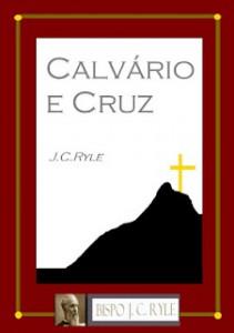 Calvário e Cruz (J. C. Ryle)