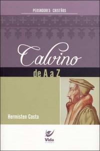Calvino de A a Z (Hermisten Costa)