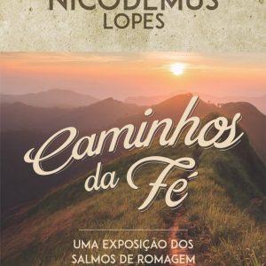 Caminhos da fé (Augustus Nicodemus Lopes)