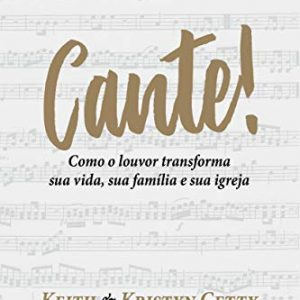 Cante! (Keith Getty – Kristyn Getty)