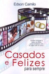 Casados e felizes para sempre (Edson Camilo)