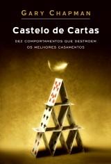 Castelo de cartas (Gary Chapman)
