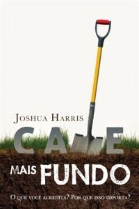 Cave Mais Fundo (Joshua Harris)