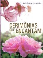 Cerimônias que encantam (Maria José de Castro Sales)
