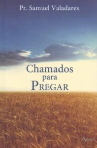 Chamados para pregar (Samuel Valadares)