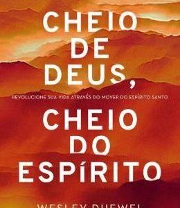 Cheio de Deus, cheio do Espírito (Wesley L. Duewel)