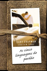 As cinco linguagens do perdão (Gary Chapman e Jennifer M. Thomas)