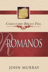 Comentário Bíblico Fiel – Romanos (John Murray)