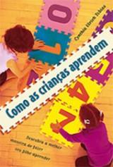 Como as crianças aprendem (Cynthia Ulrich Tobias)