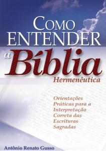 Como entender a Bíblia (Antônio Renato Gusso)