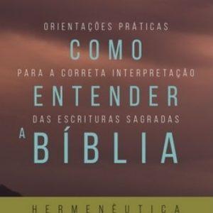 Como entender a Bíblia: Hermenêutica (Antônio Renato Gusso)