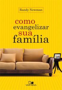 Como evangelizar sua família (Randy Newman)