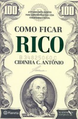 Como Ficar Rico (Cidinha C. Antônio)