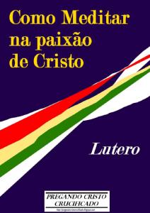 Como Meditar na Paixão de Cristo (Martinho Lutero)