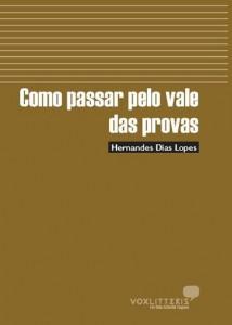 Como Passar Pelo Vale Das Provas (Hernandes Dias Lopes)