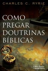 Como pregar doutrinas bíblicas (Charles C. Ryrie)