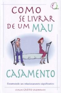Como se livrar de um mau casamento (Carlos Catito Grzybowski)