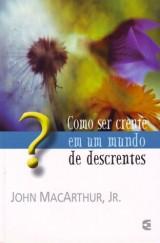 Como ser crente em um mundo de descrentes (John MacArthur)