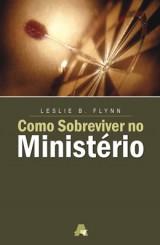 Como sobreviver no ministério (Leslie B. Flynn)