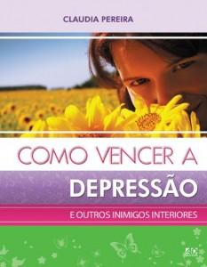 Como vencer a depressão (Claudia Pereira)