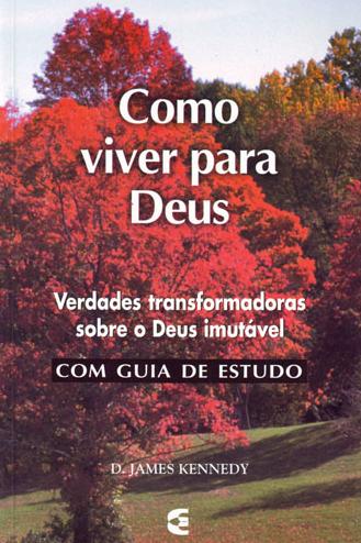 Como Viver Para Deus (Dennis James Kennedy)