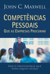Competências pessoais que as empresas procuram (John C. Maxwell)