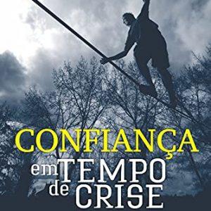 Confiança em tempo de crise (Claudio Alvares)