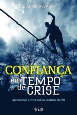 Confiança em tempos de crise (Claudio Alvares)