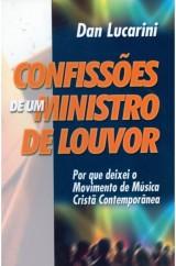 Confissões de um Ministro de Louvor (Dan Lucarini)
