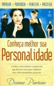 Conheça Melhor sua Personalidade (Donna Partow)
