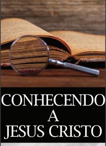Conhecendo a Jesus Cristo (George R. Foster)