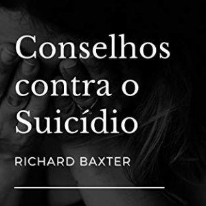 Conselhos contra o suicídio (Richard Baxter)