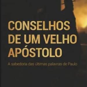 Conselhos de um velho apóstolo (Alan Briztto)