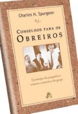 Conselhos para obreiros (Charles H. Spurgeon)