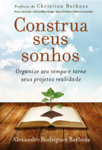 Construa seus sonhos (Alexandre Rodrigues)