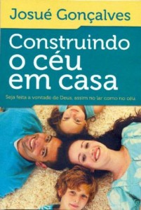 Construindo o céu em casa (Josué Gonçalves)