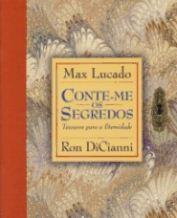 Conte-me os Segredos (Max Lucado – Ron DiCianni)